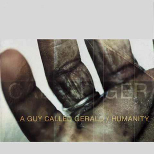 A Guy Called Gerald - Humanity - EP